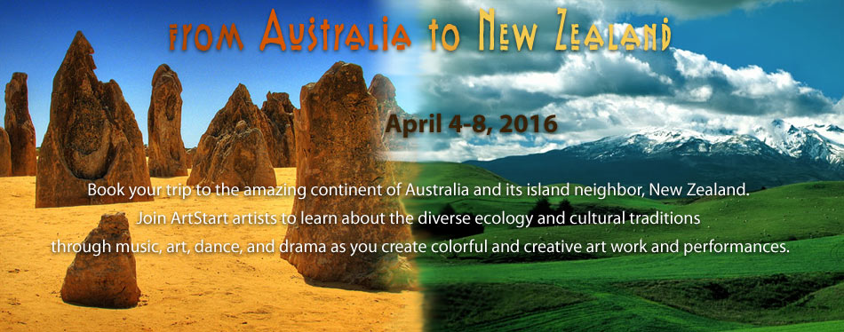 ArtStarts Spring Camp April 4-8, 2016 Australia and New Zealand