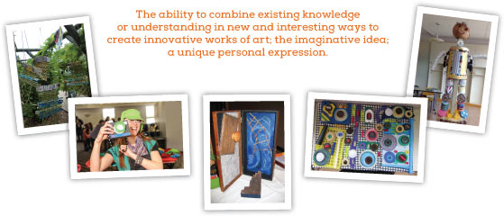 Creativity, The ability to combine existing knowledge or understanding in new and interesting ways to create innovative works of art; the imaginative idea; a unique personal expression.