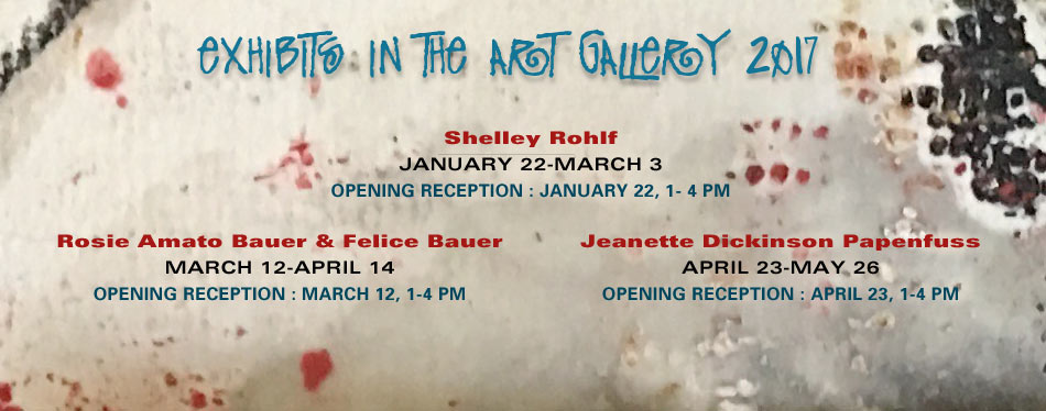 Winter / Spring Exhibits in the Art Gallery