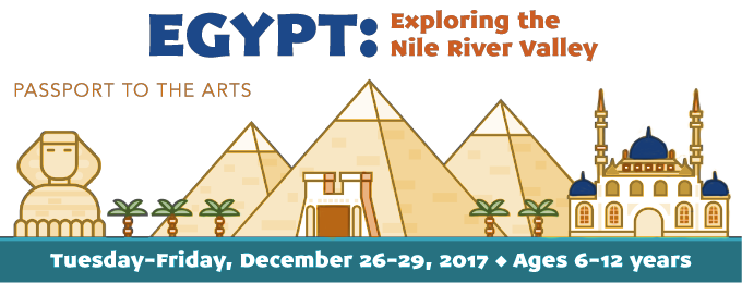 Passport to Egypt: Exploring the Nile River Valley Through the Arts. DECEMBER 26-29, 2017
