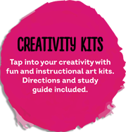 CREATIVITY KITS. Tap into your creativity with fun and instructional art kits. Directions and study guide included.
